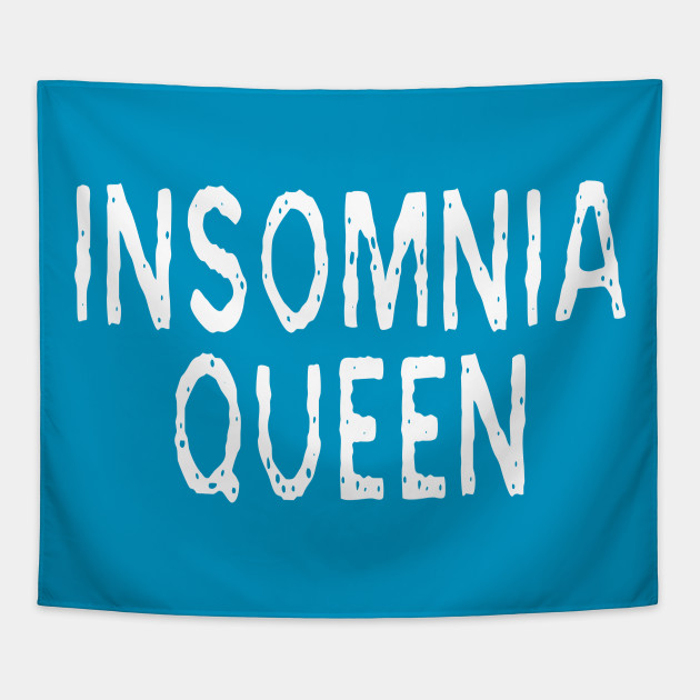 Insomnia Queen: Funny Sleepless Nights Joke T-Shirt