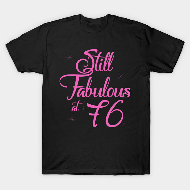Vintage Still Sexy And Fabulous At 76 Year Old Funny 76th Birthday Gift T Shirt