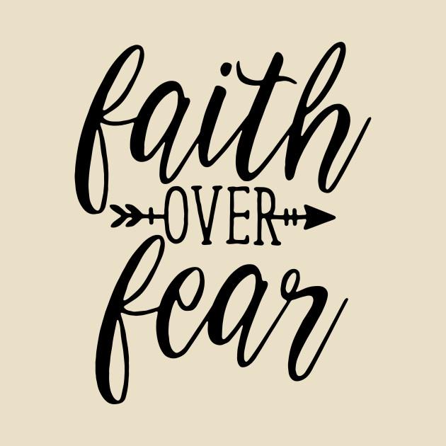 Faith Over Fear!