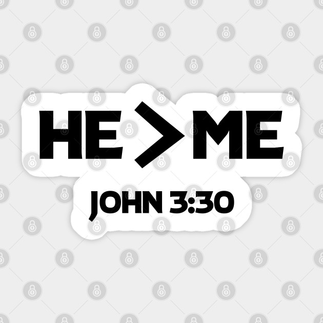 He Is Greater Than Me Christian Shirts Hoodies And Gifts Christian Pegatina Teepublic Mx I must become less. —john 3:30. teepublic