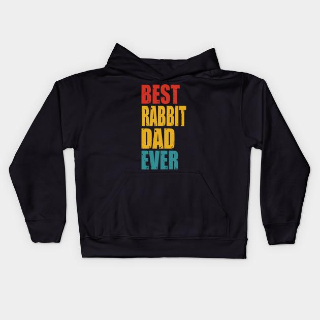 8165667e Vintage Best Rabbit Dad Ever T-shirt - Rabbit Dad - Kids Hoodie ...