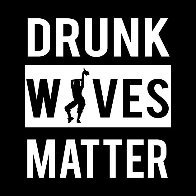 St Patrick's St Paddy's St Patty's Day Leprechaun Drunk Wives Matter