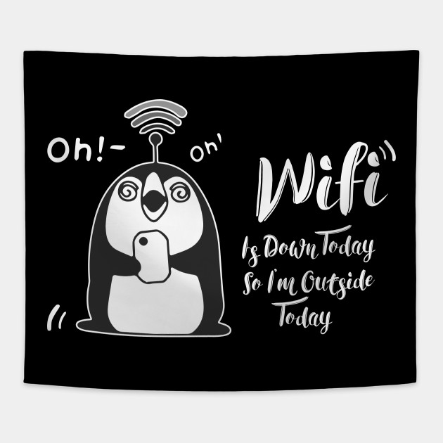 The Wifi Is Down Today I'm Outside Today Funny Cute Tshirt Lover Tee