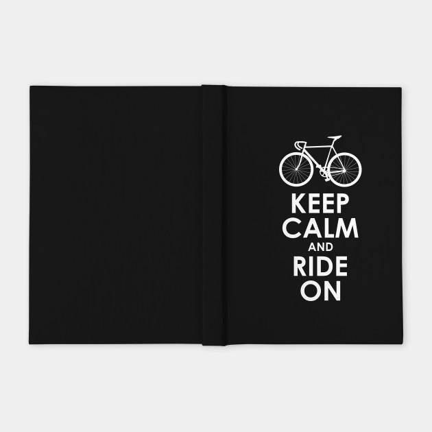 Keep Calm and Ride On Road Bike