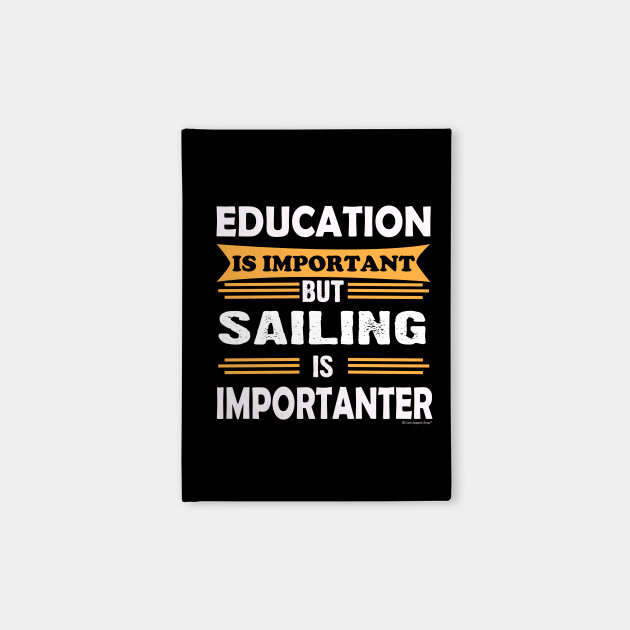 Sailing is More Important Than Education