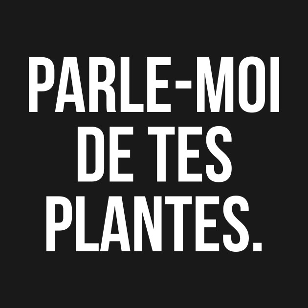 Parle-moi de tes plantes