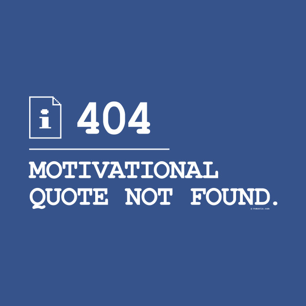 Motivational Quote Not Found 404