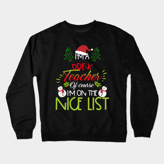 Im Pre K Teacher Christmas On Nice List Funny Xmas Gifts Teacher