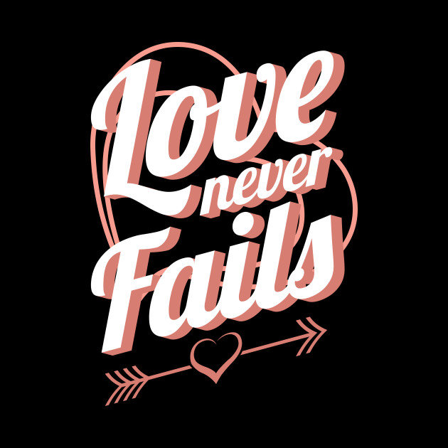 'Love Never Fails' Awesome Family Love Gift