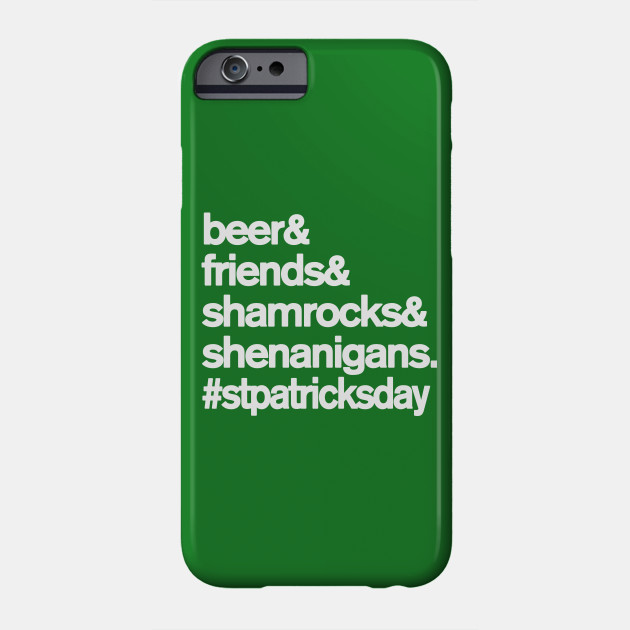 Beer Friends Shamrocks and Shenanigans St. Patrick's Day Phone Case