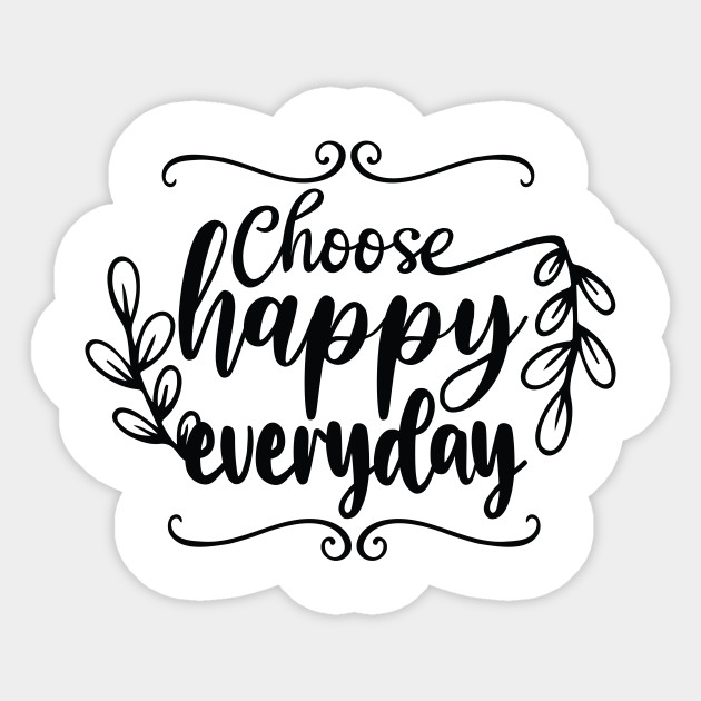 choose happy everyday inspirational quote gift choose happy