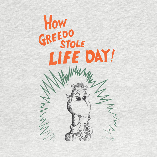 How Greedo Stole Life Day!