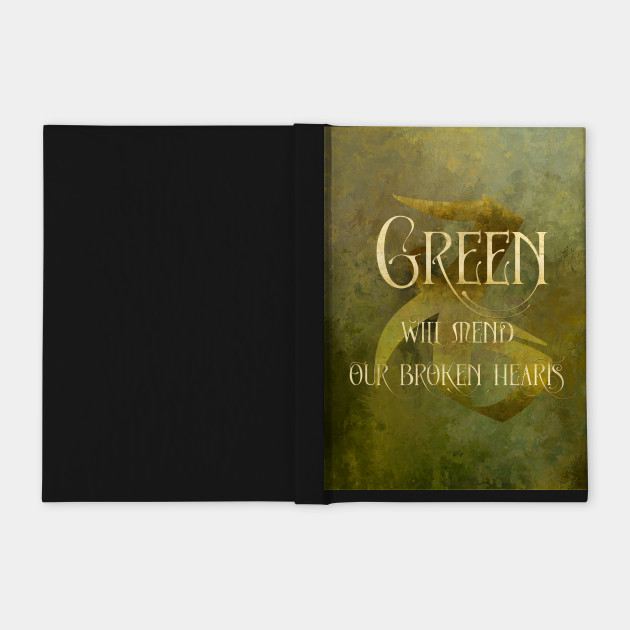 GREEN will heal our broken hearts. Shadowhunter Children's Rhyme