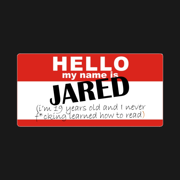 Hi my name's Jared and I never learned how to read