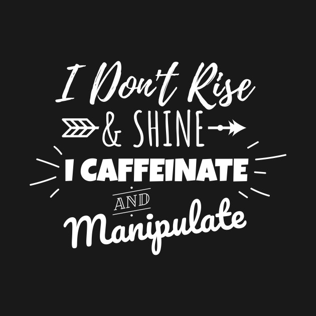 Caffeine Lover Caffeinate Design