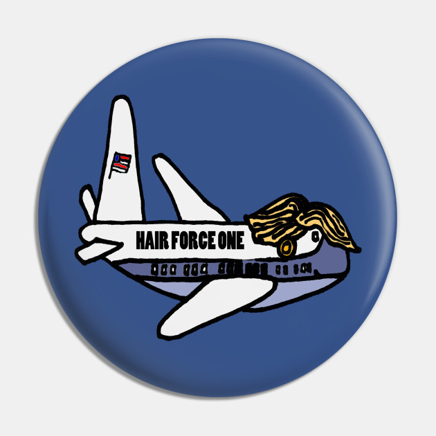 Funny Hair Force One Political Satire Cartoon Politics Pin