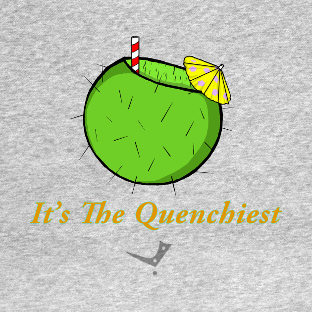 The Quenchiest