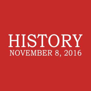 President Donald Trump History November 8 2016 t-shirts
