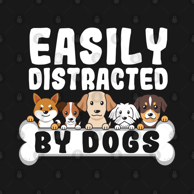Easily distracted by Dogs funny dog cute puppies