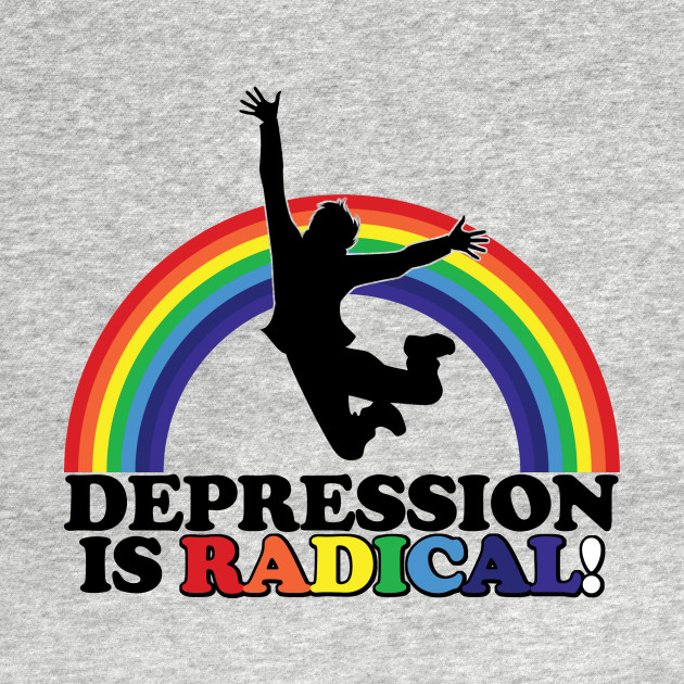 Depression is Radical!
