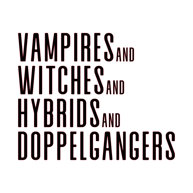 Vampires&Witches&Hybrids&Doppelgangers