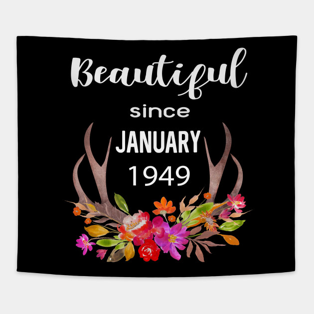 Beautiful Since January 1949 Boho Floral Birthday Gift Women Girls Ladies Tapestry