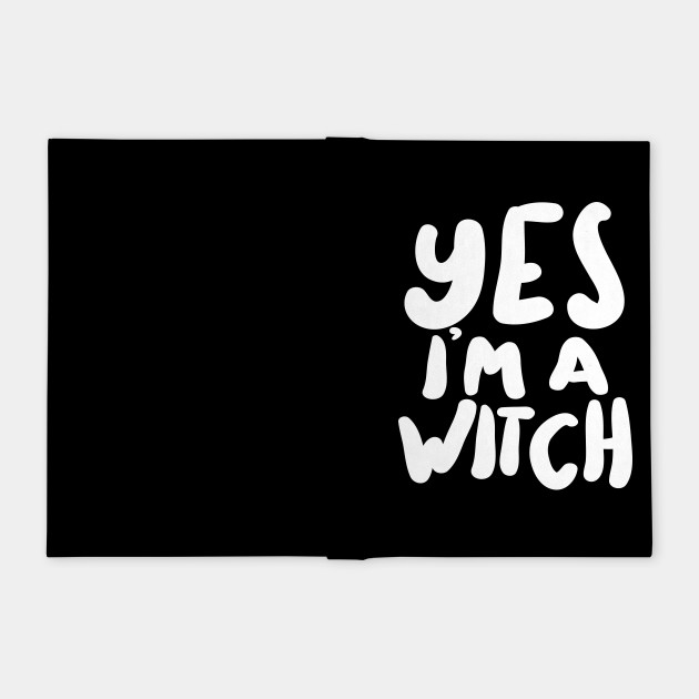 ††††† Yes I'm A Witch †††††