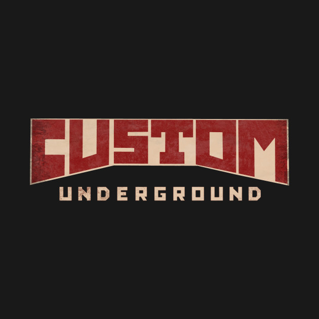 The Custom Underground