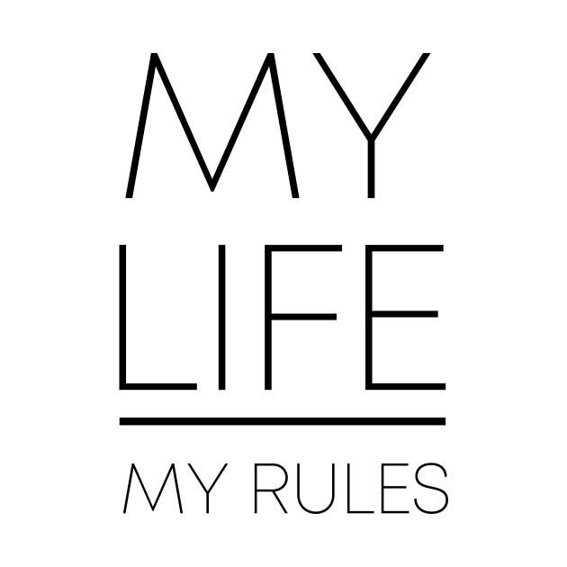 MY LIFE MY RULES (Black)