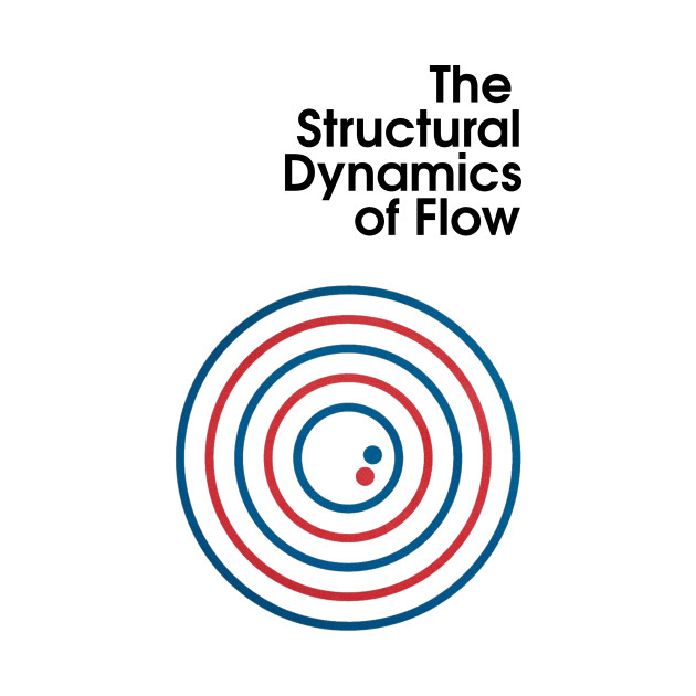 The Structural Dynamics Of Flow