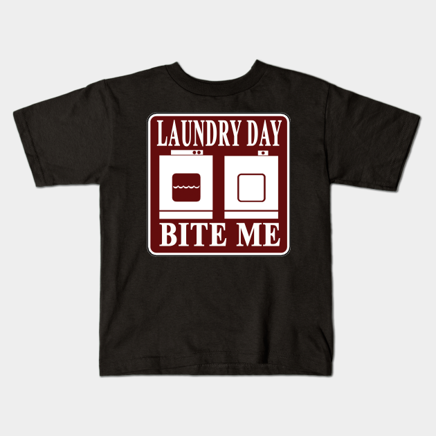 Laundry Day BITE ME