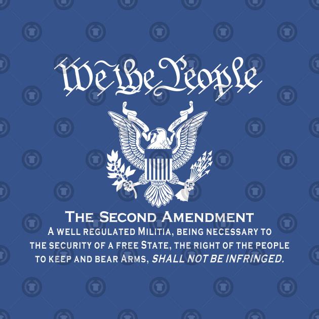 b9de68af9 We the People Second Amendment - We The People Second Amendment - T ...