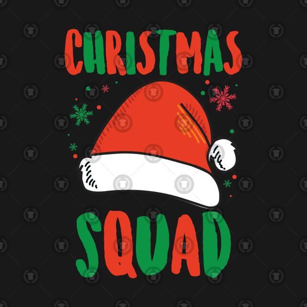 041077a82 Christmas Squad - Christmas - T-Shirt | TeePublic