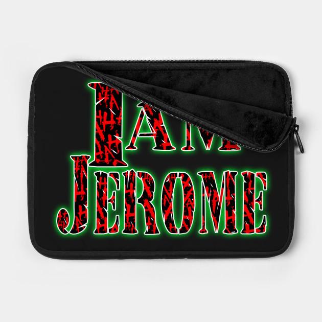 I am Jerome