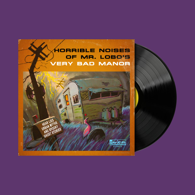 Horrible Noises of Mr. Lobo's Very Bad Manor Vinyl