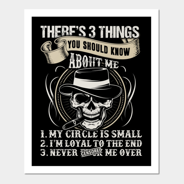 There\'s 3 Things You Should Know About Me T-Shirt - Gangster - Wall ...