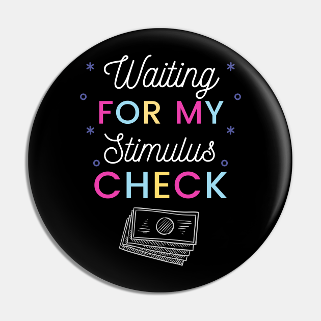 Funny Waiting For My Stimulus Check