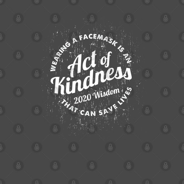 Wearing a Facemask is an Act of Kindness - Vintage