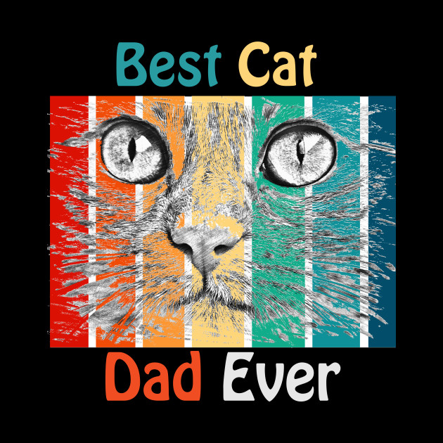 BEST CAT DAD EVER - Vintage Retro Cat Father Gift