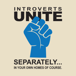 Introverts Unite - Separately t-shirts