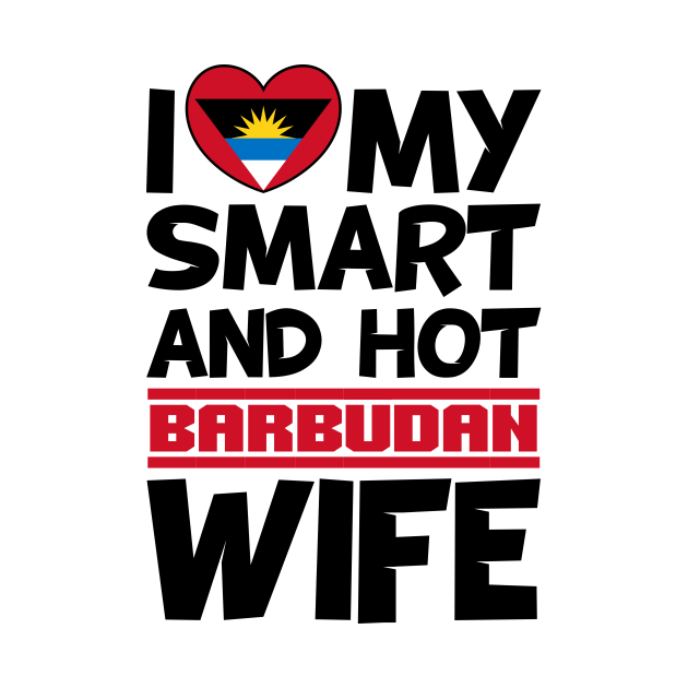 I Love My Smart and Hot Barbudan Wife