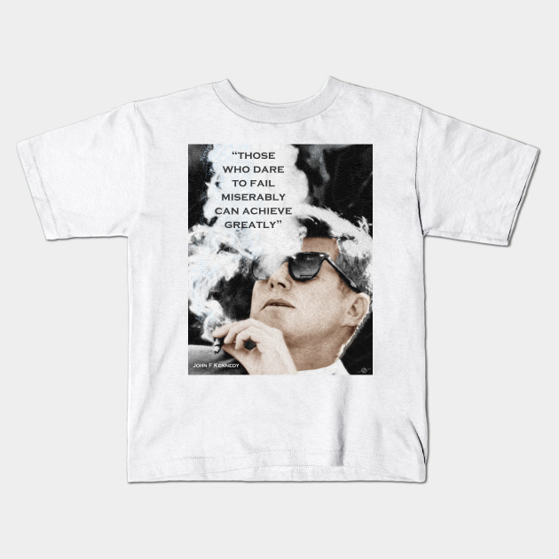 2bc787f4e6 John F Kennedy Cigar and Sunglasses 3 And Quote - President - Kids T ...