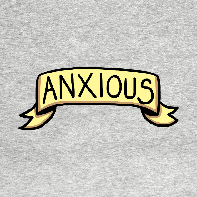 Anxiety Banner Illustration Anxiety T Shirt Teepublic