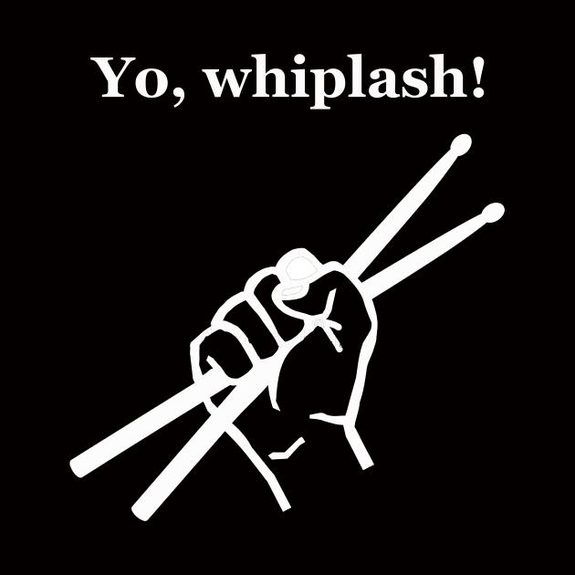 Yo Whiplash!