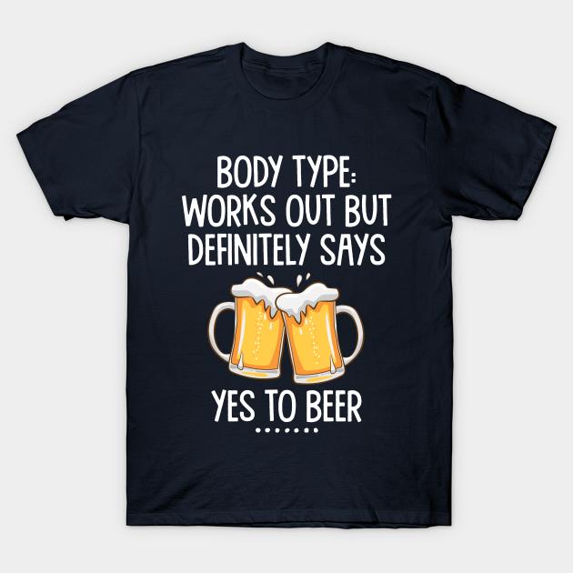 Definitely yes to beer Body type..