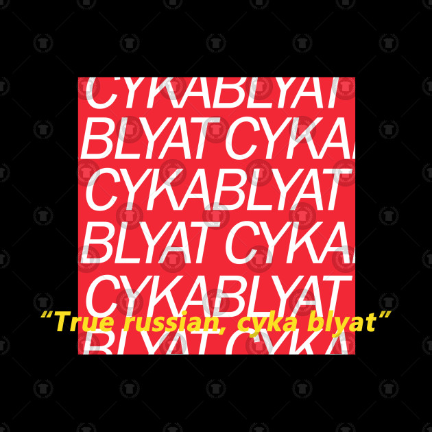 True Russian,Cyka Blyat T Shirt
