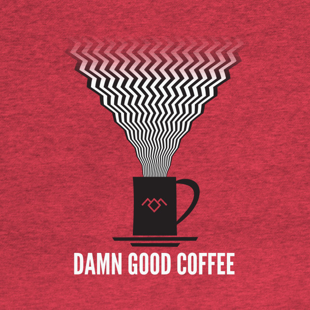 Twin Peaks, Damn Good Coffee
