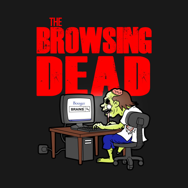 The Browsing Dead T-Shirt