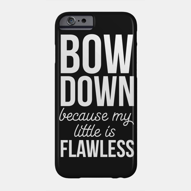 Bow Down because My Little is Flawless T-Shirt