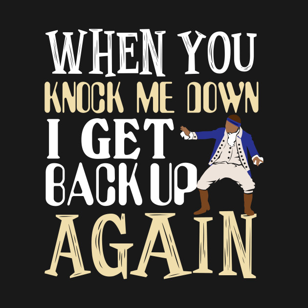 When you knock me down...